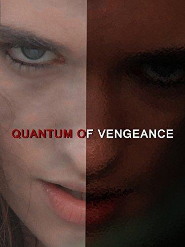 Quantum of Vengeance