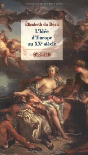 L'Idée d'Europe au XXe siècle. Des mythes aux réalités