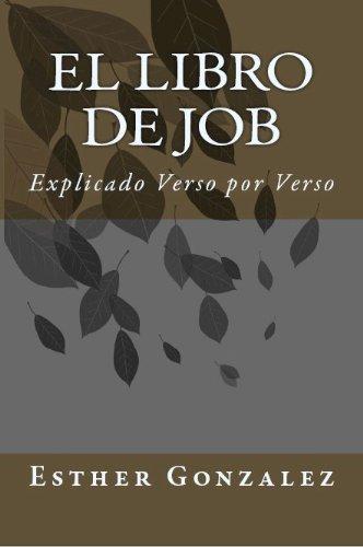 El Libro De Job (La Biblia Explicado Verso por Verso nº 14) por Esther Gonzalez