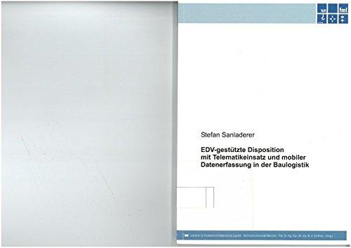 EDV-gestützte Disposition mit Telematikeinsatz und mobiler Datenerfassung in der Baulogistik