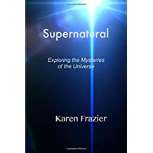 Supernatural: Exploring the Mysteries of the Universe