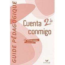 Espagnol 2e Cuenta conmigo : Guide pédagogique