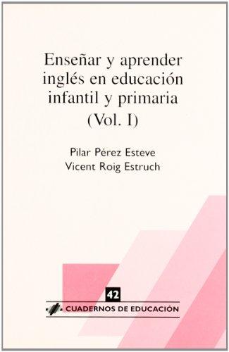 Enseñar y aprender inglés en educación infantil y primaria (Cuadernos de educación) - 9788496108080