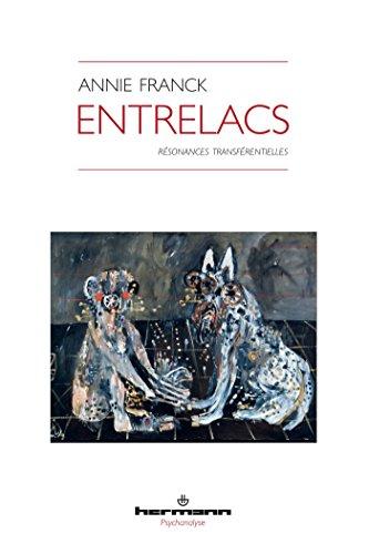 Entrelacs: Résonances transférentielles