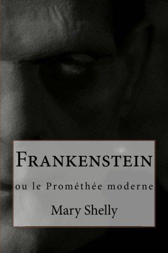 Frankenstein: ou le Prométhée moderne par Mary Shelly