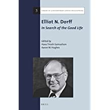 Elliot N. Dorff: In Search of the Good Life (Library of Contemporary Jewish Philosophers)