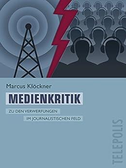 Medienkritik (Telepolis): Zu den Verwerfungen im journalistischen Feld