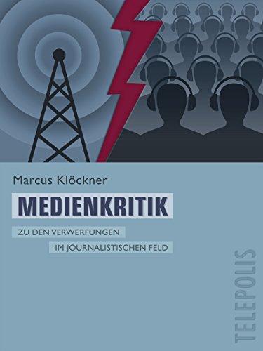 Medienkritik (Telepolis): Zu den Verwerfungen im journalistischen Feld (Sammlung Ablehnung)