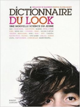 Dictionnaire du look : Une nouvelle science du jeune de Géraldine de Margerie,Olivier Marty (Photographies) ( 1 octobre 2009 ) par Olivier Marty (Photographies) Géraldine de Margerie