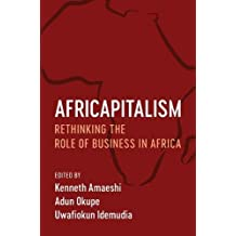 Africapitalism: Rethinking the Role of Business in Africa