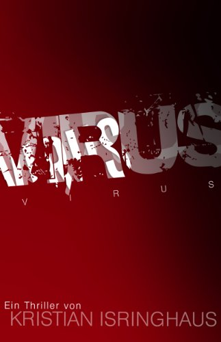 Virus von [Isringhaus, Kristian]