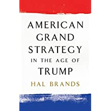 American Grand Strategy in the Age of Trump