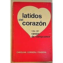Latidos del corazón: Vida de Ramón de Campoamor