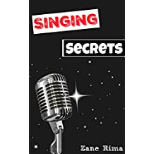 SINGING SECRETS: (The Ultimate Guide For A Singer) (English Edition)