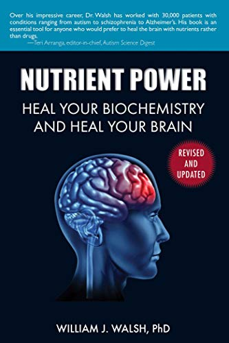 Nutrient Power: Heal Your Biochemistry and Heal Your Brain (English Edition)