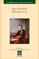 Jean Potocki - Oeuvres IV.2 (La Republique des Lettres) by Rosset (2006-12-01)