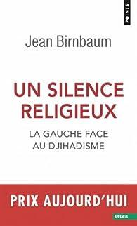 Un silence religieux par Jean Birnbaum