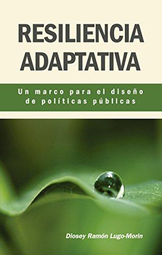Resiliencia adaptiva: Un marco para el diseño de políticas ...