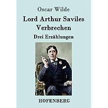 Lord Arthur Saviles Verbrechen: Drei Erzählungen