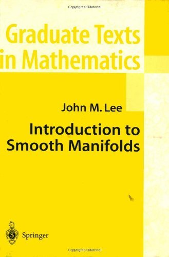 Introduction to Smooth Manifolds (Graduate Texts in Mathematics) by John M. Lee (2002-09-23)
