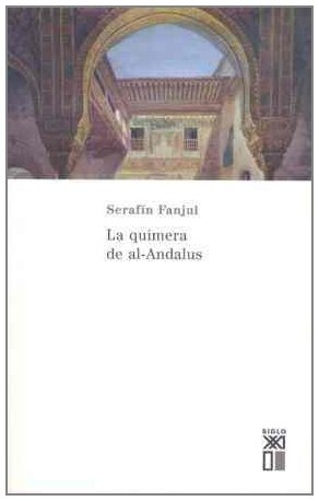 Descargar Libro La quimera de Al-Andalus (Historia) de Serafín Fanjul García