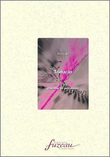 ANNE FUZEAU PRODUCTIONS ALLA THIERRY - TRIMARAN - XYLOPHONE, VIBRAPHONE, MARIMBA Klassische Noten Perkussion