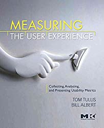 [(Measuring the User Experience : Collecting, Analyzing, and Presenting Usability Metrics)] [By (author) Thomas Tullis ] published on (April, 2008)