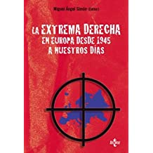 La extrema derecha en Europa desde 1945 a nuestros dias/the Extreme Right in Europe From 1945 to Present Day