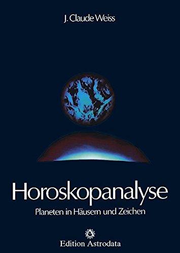 Horoskopanalyse, Bd. 1: Planeten in Häusern und Zeichen (Edition Astrodata)