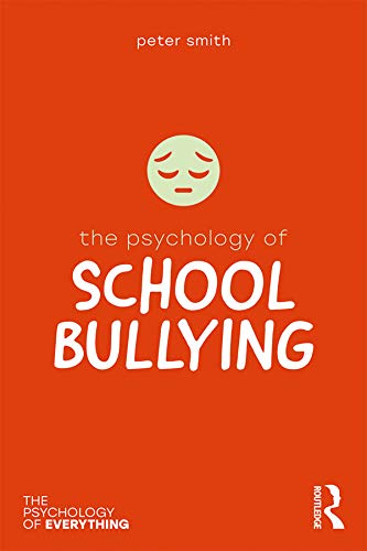 The Psychology of School Bullying (The Psychology of Everything)