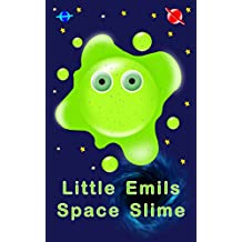 Little Emils - Space Slime: Story of the space slime and his friend, how to make slime? (English Edition)