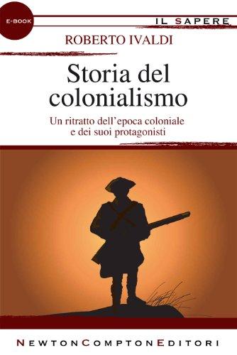 Storia del colonialismo (eNewton Il Sapere)