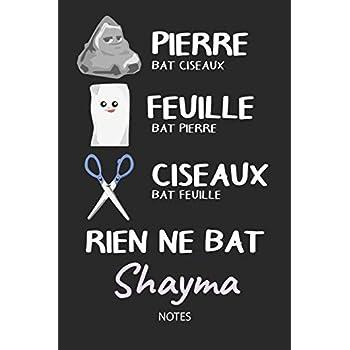 Rien ne bat Shayma - Notes: Noms Personnalisé Carnet de notes / Journal pour les filles et les femmes. Kawaii Pierre Feuille Ciseaux jeu de mots. ... de noël, cadeau original anniversaire femme.