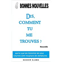 Dis, comment tu me trouves ? (Nouvelle) (French Edition)