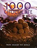 1000 Chocolate Baking & Dessert Recipes From Around the World by Susan; Doeser, Linda; etal., contributors. Banbery (2003-01-01)