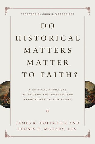do-historical-matters-matter-to-faith-a-critical-appraisal-of-modern-and-postmodern-approaches-to-sc