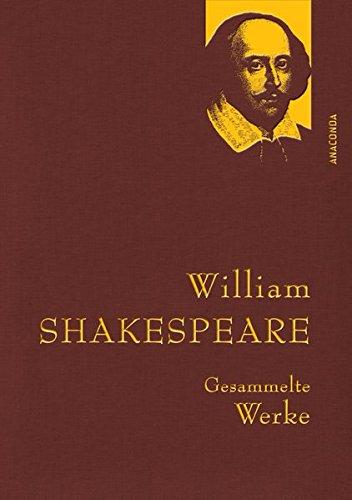 William Shakespeare - Gesammelte Werke (IRIS®-Leinen) (Anaconda Gesammelte Werke)