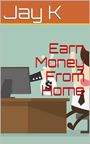 Earn Money From Home (English Edition)