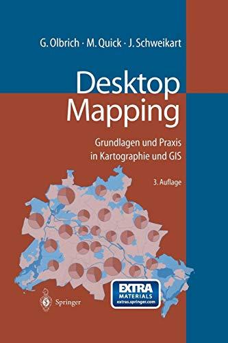 Desktop Mapping: Grundlagen und Praxis in Kartographie und GIS