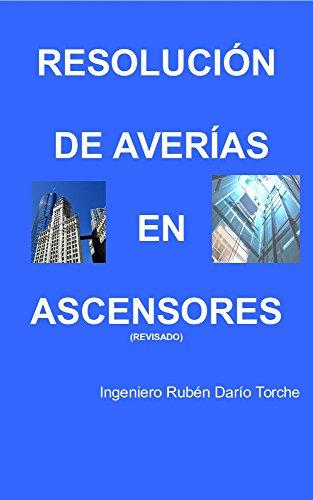 Resolución de Averías en Ascensores por Rubén Darío Torche