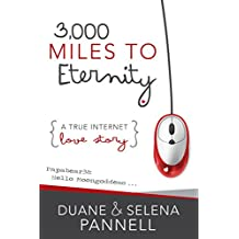 3,000 Miles to Eternity: A True Internet Love Story (English Edition)