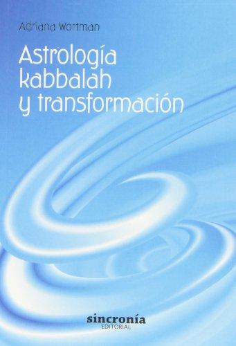 Astrología, kabbalah y transformación por Adriana Noemí Wortman Trugman