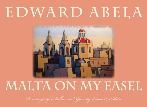 malta-on-my-easel-revised-paintings-of-malta-and-gozo-by-edward-abela