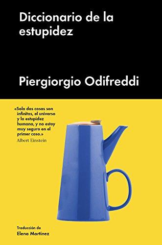 Diccionario de la estupidez (Ensayo general) por Piergiorgio Odifreddi
