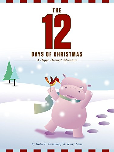 The 12 Days of Christmas: A Hippo Hooray! Adventure (English Edition)