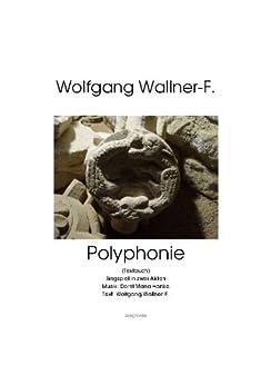 Polyphonie, Libretto (Textbuch) von Wolfgang Wallner-F.