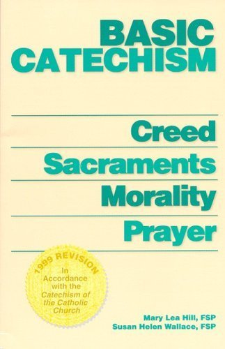 Basic Catechism by Mary Lea Hill (1999-09-30)