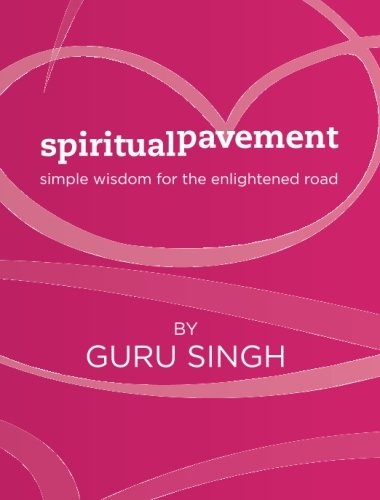 Spiritual Pavement: Simple wisdom for the enlightened road.: Volume 1