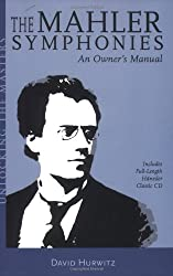 The Mahler Symphonies: An Owner's Manual (Unlocking the Masters) (Unlocking the Masters Series)