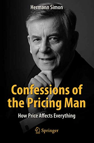 Confessions of the Pricing Man: How Price Affects Everything (Spri70)